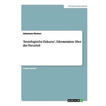 Soziologische Exkurse. Erkenntnisse ber das Vorurteil by Werner & Johannes