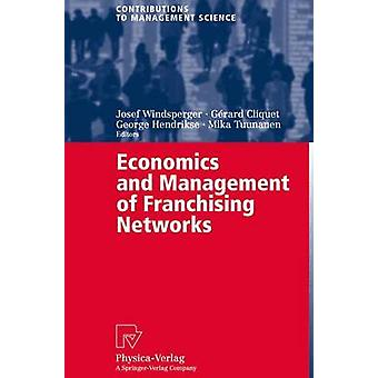 Economics and Management of Franchising Networks by Windsperger & Josef