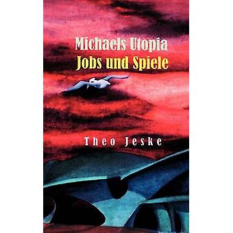 Michaels Utopia emplois und Spiele par Jeske & Theo