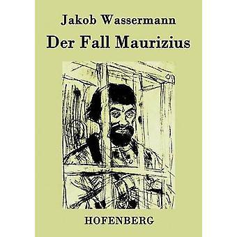 Der Fall Maurizius by Jakob Wassermann