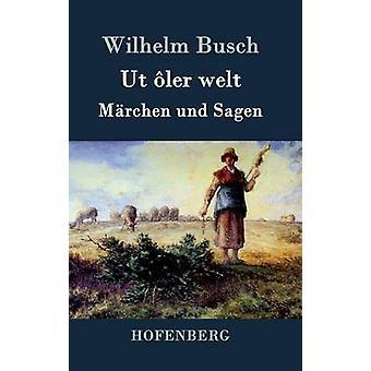 Ut ler welt by Wilhelm Busch