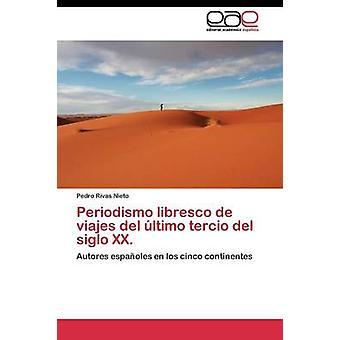 Periodismo libresco ・ デ ・ viajes ・ デル ・開発テルシオ ・ デル ・ シグロ XX。リバス ・ ニエト ペドロ
