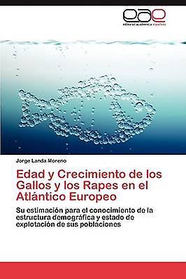 Edad y Crecimiento de los Gallos y los Rapes en el Atlntico Europeo by Landa Moreno Jorge