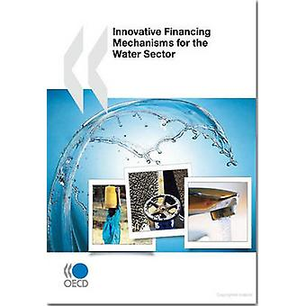 Innovativa finansieringsmekanismer för vattensektorn av OECD Publishing