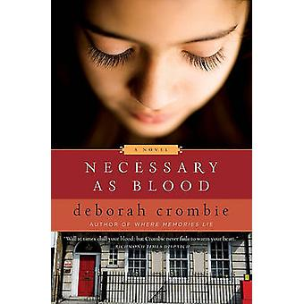 Necessary as Blood by Deborah Crombie - 9780061287541 Book