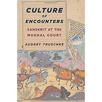 Culture of Encounters - Sanskrit at the Mughal Court by Culture of Enc