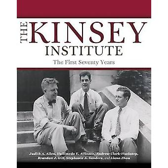 The Kinsey Institute - The First Seventy Years by Judith A. Allen - 97