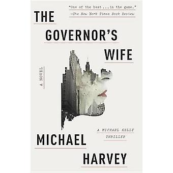 The Governor's Wife by Michael Harvey - 9780307948847 Book