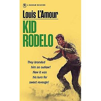 Kid Rodelo (New edition) by Louis L'Amour - 9780553247480 Book