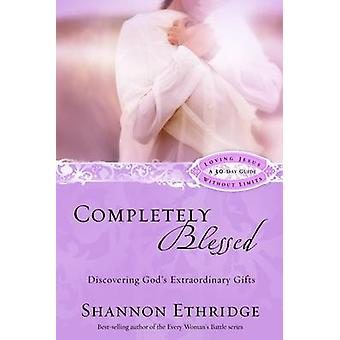 Completely Blessed - Unwrapping God's Extraordinary Gifts - 30 Daily Re