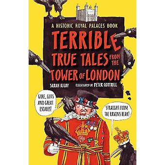 Terrible - True Tales from the Tower of London - As Told by the Ravens