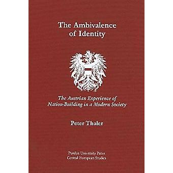 The Ambivalence of Identity - The Austrian Experience of Nation-buildi