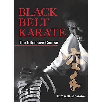 Black Belt Karate - The Intensive Course by Hirokazu Kanazawa - 978156