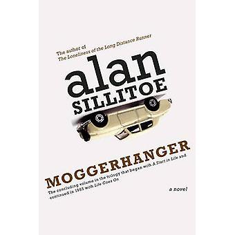 Moggerhanger - A Novel by Alan Sillitoe - 9781609807238 Book