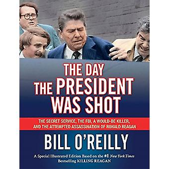 The Day the President Was Shot - The Secret Service - the FBI - a Woul