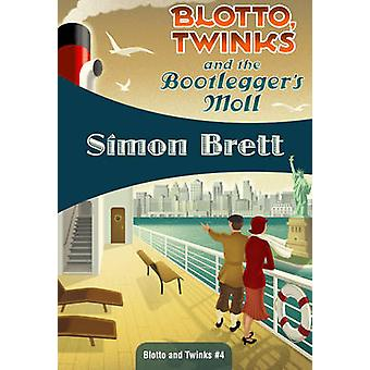 Blotto - Twinks and the Bootlegger's Moll by Simon Brett - 9781937384