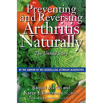 Preventing and Reversing Arthritis Naturally - The Untold Story by Raq