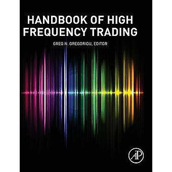 Handbook of High Frequency Trading by Gregoriou & Greg N Dr