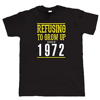 Refusing To Grow Up Since 1972 Mens Funny T Shirt