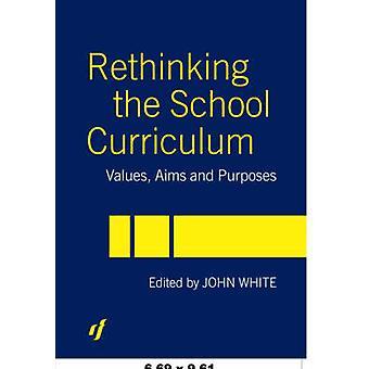 Rethinking the School Curriculum by John White
