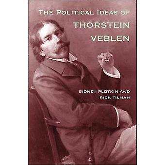 Die politischen Ideen von Thorstein Veblen von Sidney Plotkin - Rick Tilm