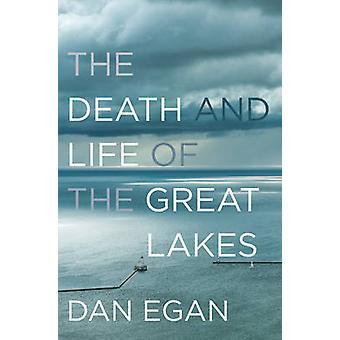 A morte e a vida dos grandes lagos por Dan Egan - livro 9780393246438