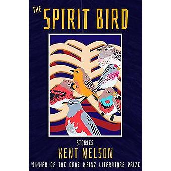 The Spirit Bird - Stories by Kent Nelson - 9780822944362 Book