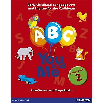 A - B - C - You and Me - Early Childhood Literacy for the Caribbean -