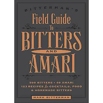 Bitterman van Field Guide to Bitters & Amari - 500 Bitters; 50 Amari; 12