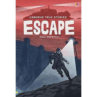 True Stories of Escape by Paul Dowswell - 9781474942973 Book