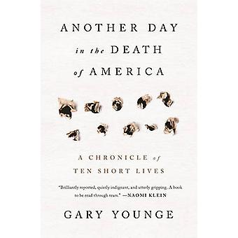 Another Day in the Death of America - A Chronicle of Ten Short Lives b