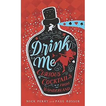 Drink Me! - Curious Cocktails From Wonderland by Drink Me! - Curious Co