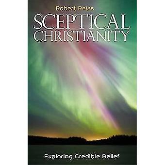 Skeptisk kristendom - udforske troværdig tro af Robert Reiss - 9