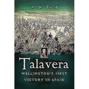 Talavera - prima vittoria di Wellington in Spagna da Andrew Field - 97818