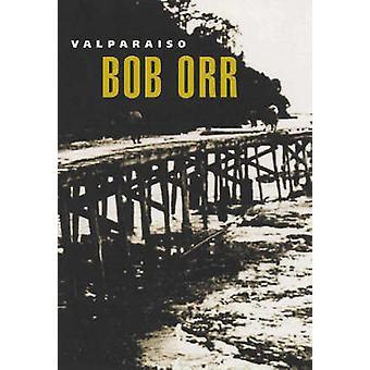 Valparaiso av Bob Orr - 9781869402822 bok