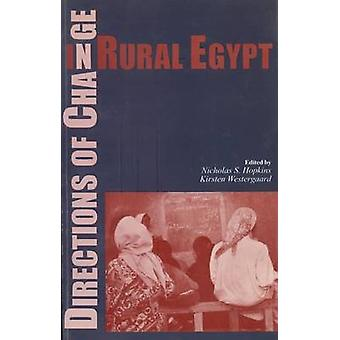 Directions of Change in Rural Egypt (New edition) by Nicholas S. Hopk