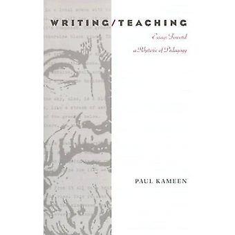 Écriture/enseignement - essais vers une rhétorique de la pédagogie par Paul Kameen