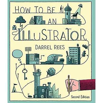 Comment être un illustrateur (2e édition révisée) par Darrel Rees - Nicho