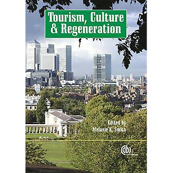 Tourism - Culture and Regeneration by Melanie Kay Smith - 97818459313