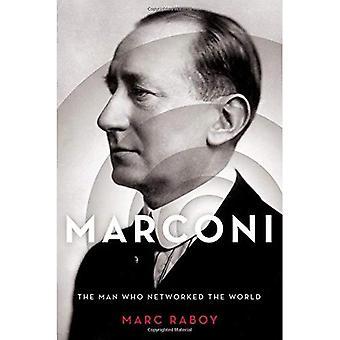 Marconi: L'homme qui en réseau au monde