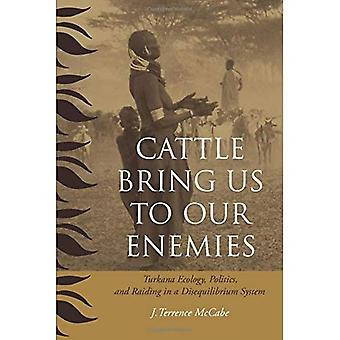 Cattle Bring Us to Our Enemies: Turkana Ecology, Politics, and Raiding in a Disequilibrium System (Human-Environment Interactions): Turkana Ecology, Politics, ... System (Human-Environment Interactions)