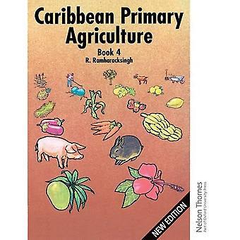 Caribbean Primary Agriculture - Book 4: Textbook (C) Bk.4