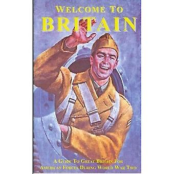 Welcome to Britain: A Guide to Great Britain for American Forces During World War Two (Sabrestorm)