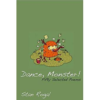 Dance, Monster!: Fifty Selected Poems
