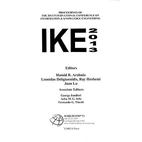 Information and Knowledge Engineering (2013 Worldcomp International Conference Proceedings)