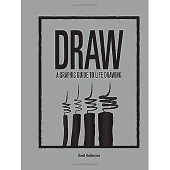 Draw: A Graphic Guide to Life Drawing (4-Letter Words)