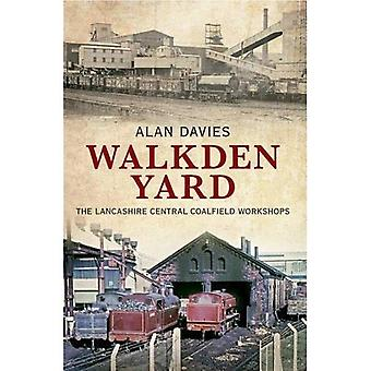 Walkden Yard: De Lancashire centrale Coalfield Workshops