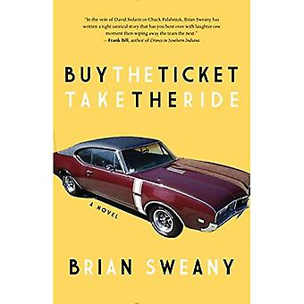 Buy the Ticket, Take the Ride: A Novel