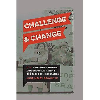 Challenge and Change: Right-Wing Women, Grassroots� Activism, and the Baby Boom Generation