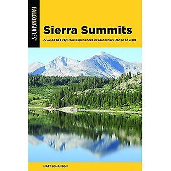 Sierra Summits: A Guide to� Fifty Peak Experiences in California's Range of Light� (Regional Hiking Series)